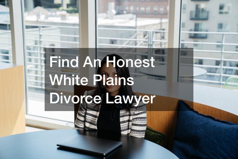 Find An Honest White Plains Divorce Lawyer