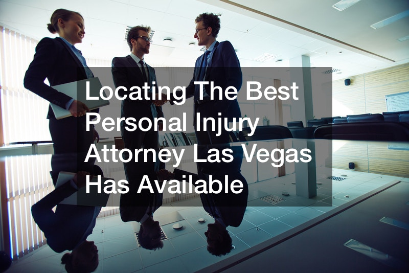 Locating The Best Personal Injury Attorney Las Vegas Has Available