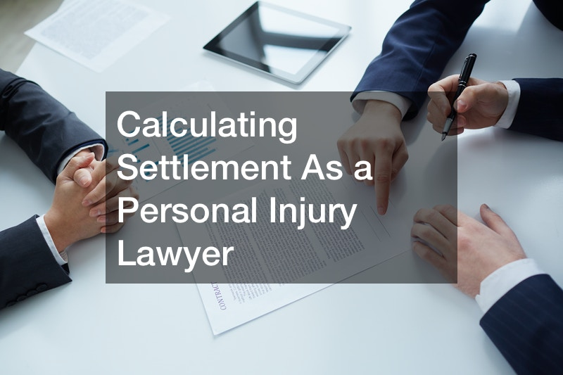 Calculating Settlement As a Personal Injury Lawyer