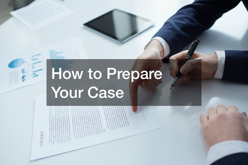 How to Prepare Your Case