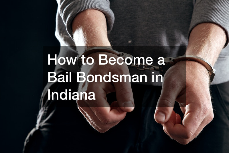 How to Become a Bail Bondsman in Indiana