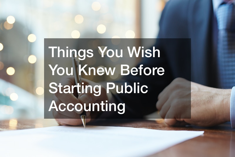 Things You Wish You Knew Before Starting Public Accounting